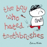The Boy Who Hated Toothbrushes 討厭牙刷的男孩
