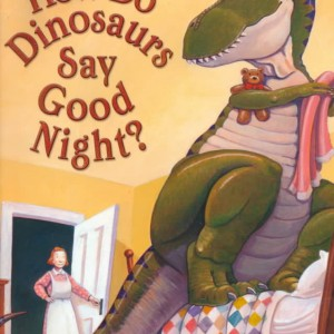 How Do Dinosaurs Say Goodnight?恐龍怎麼說晚安