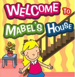 Reading Step 1 : Welcome to Mabel''s House 歡迎來到美寶家