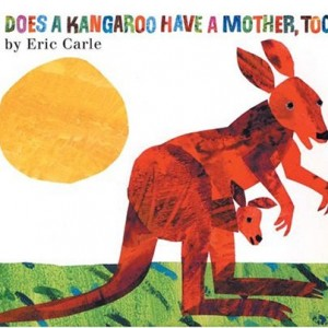 Does a Kangaroo Have a Mother, Too? 袋鼠有媽媽嗎? (名家繪本)