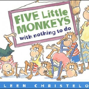 Five Little Monkeys with Nothing to Do 愛玩耍的五隻小猴子