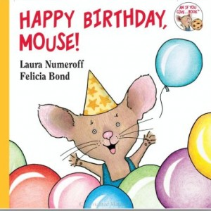 Happy Birthday, Mouse! 小老鼠,生日快樂! (翻翻厚頁書)