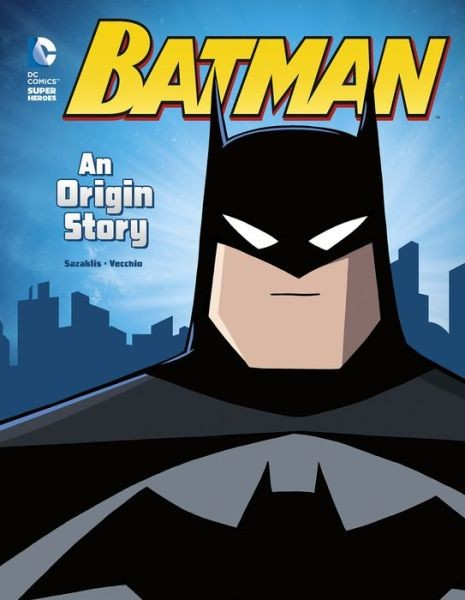 Batman: An Origin Story (DC Super Heroes Origins)
