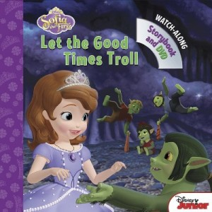 Sofia the First Let the Good Times Trol