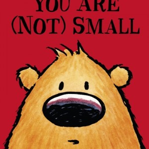 You Are Not Small 你最珍貴