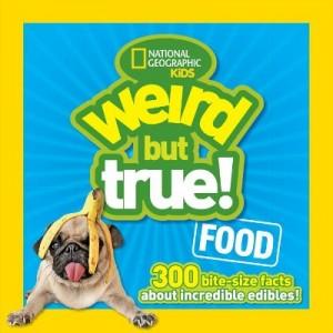 Weird but True Food: 食物大進擊