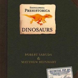 Encyclopedia Prehistorica Dinosaurs 史前時代百科立體書: 恐龍篇